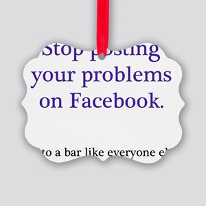 Stop posting your problems Picture Ornament