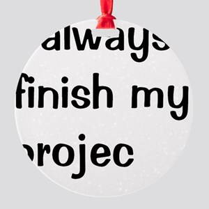 Very Funny Project Manager Quote Round Ornament