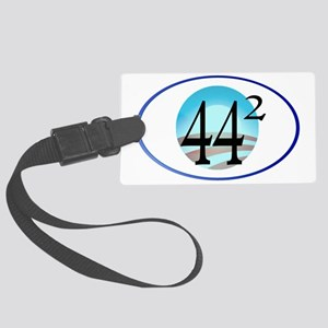 44 squared. Obama is President. Large Luggage Tag