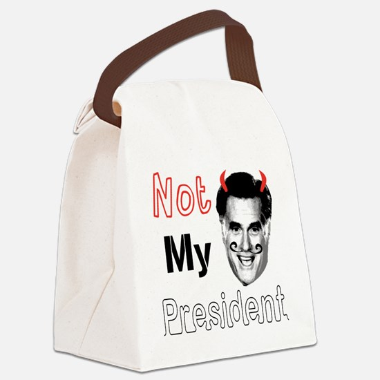 Mitt Romney Is NOT My President Canvas Lunch Bag