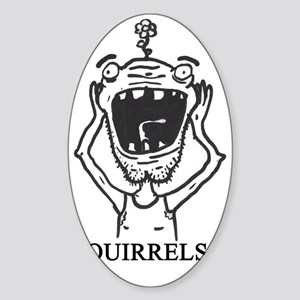 Squirrels! Sticker (Oval)