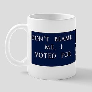 Dont Blame Me, I Voted for Turd Sandwic Mug