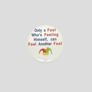 foolish fool Mini Button