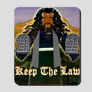 Keep the Law...Moses Mousepad