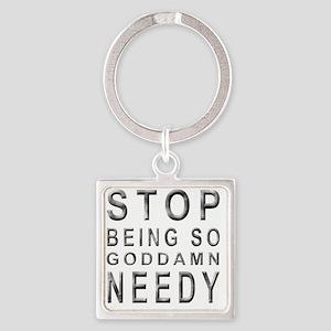 So Needy Square Keychain
