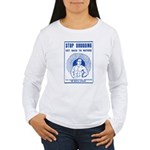 Stop Drugging! Women's Long Sleeve T-Shirt