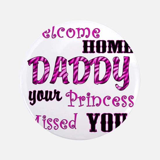"Welcome Home Daddy 3.5"" Button"