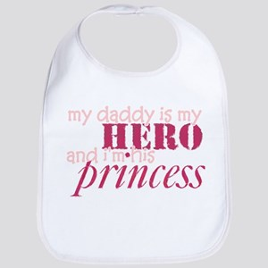 daddy is a hero & i'm his princess Bib