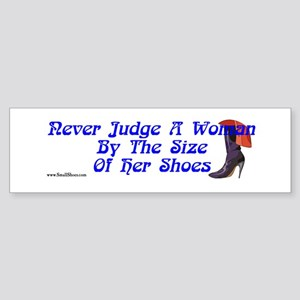 Never Judge A Woman By The Size Of Her Small Shoes