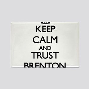Keep Calm and TRUST Brenton Magnets