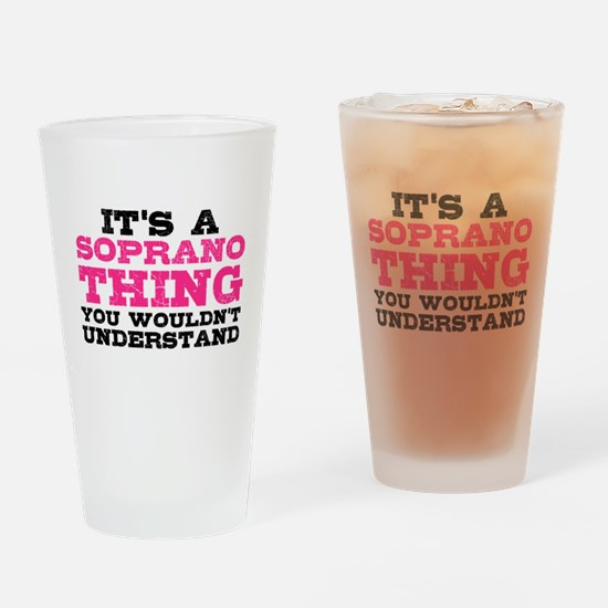 It's a Soprano Thing Drinking Glass