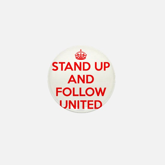 Stand UP and Follow United (Red/White) Mini Button