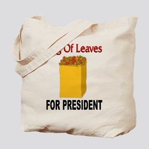 Bag Of Leaves 4 President Tote Bag