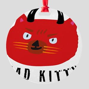 Bad Kitty Round Ornament