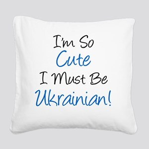 Im So Cute Ukrainian Square Canvas Pillow
