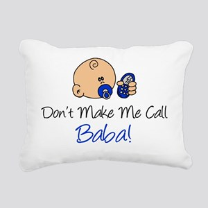 Dont Make Me Call Baba Rectangular Canvas Pillow