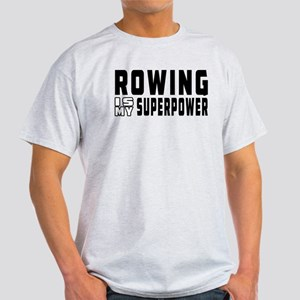 Rowing Is My Superpower Light T-Shirt