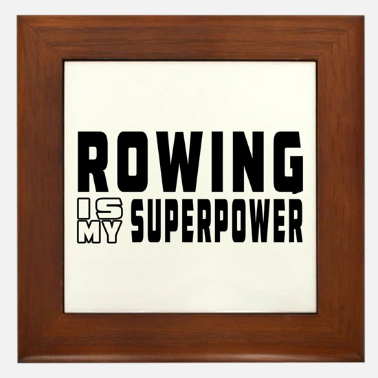 Rowing Is My Superpower Framed Tile