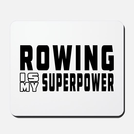 Rowing Is My Superpower Mousepad