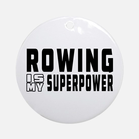 Rowing Is My Superpower Ornament (Round)