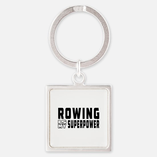 Rowing Is My Superpower Square Keychain