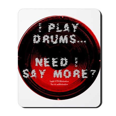 """""""I Play..."""" Drummer's Mousepad"""