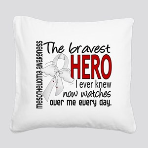 D Mesothelioma Bravest Hero I Square Canvas Pillow
