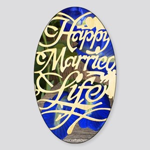 HAPPY MARRIED LIFE  Sticker (Oval)