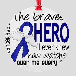 D Colon Cancer Bravest Hero I Ever  Round Ornament