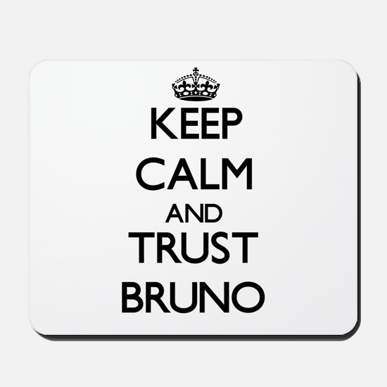 Keep Calm and TRUST Bruno Mousepad