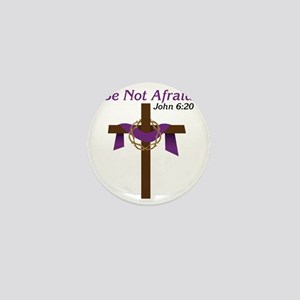Be Not Afraid Mini Button