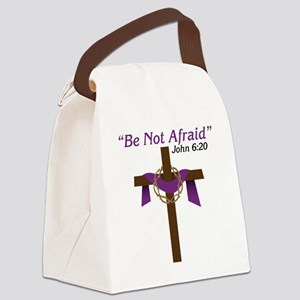 Be Not Afraid Canvas Lunch Bag