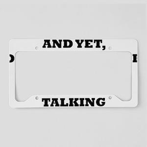 stillTalk2A License Plate Holder