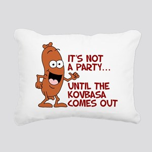 Not A Party Until Kovbas Rectangular Canvas Pillow