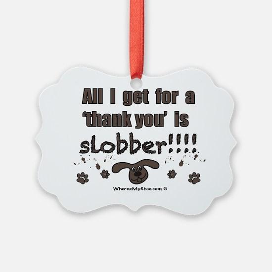 slobber Ornament