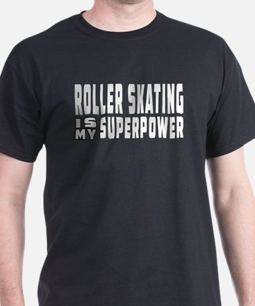 Roller Skating Is My Superpower T-Shirt