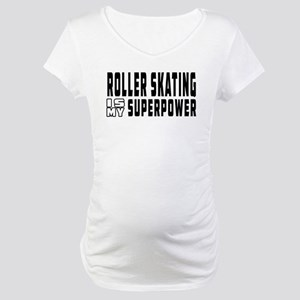 Roller Skating Is My Superpower Maternity T-Shirt