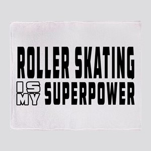 Roller Skating Is My Superpower Throw Blanket