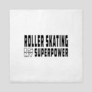 Roller Skating Is My Superpower Queen Duvet