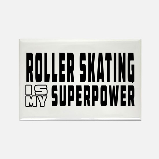 Roller Skating Is My Superpower Rectangle Magnet