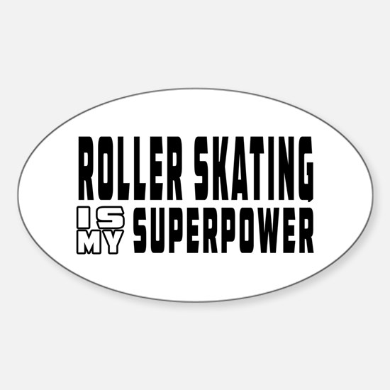 Roller Skating Is My Superpower Sticker (Oval)