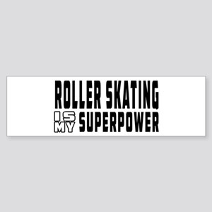 Roller Skating Is My Superpower Sticker (Bumper)