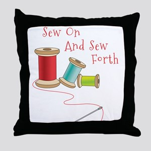 Sew on and Sew Forth Throw Pillow