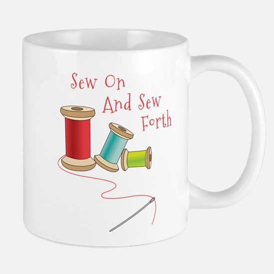 Sew on and Sew Forth Mugs