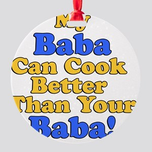 My Baba Cook Better Round Ornament