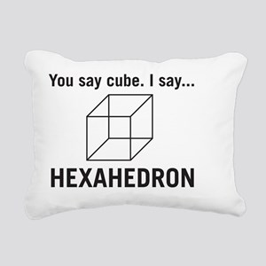 You say cube _ I say Hex Rectangular Canvas Pillow