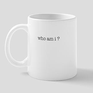 who am i? Mug