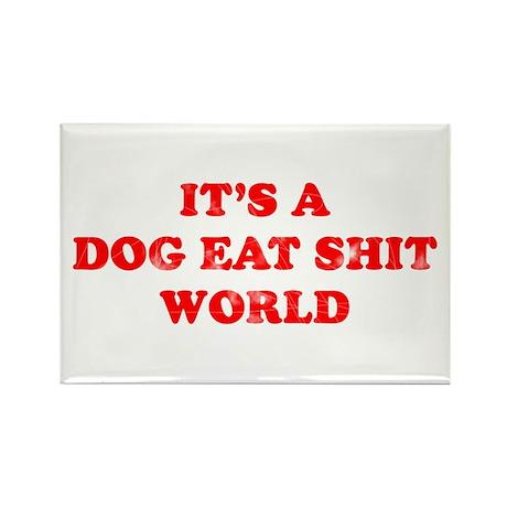 Dog Eat Shit World Rectangle Magnet (10 pack)