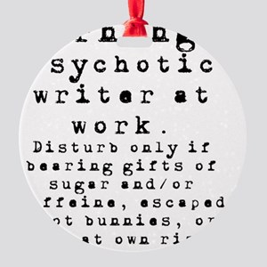Caution: Writer at Work Round Ornament