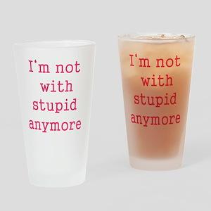stupid Drinking Glass
